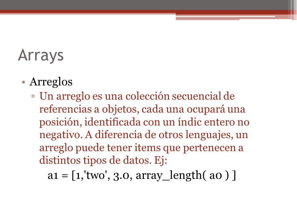 Arrays Arreglos a1 = [1, two , 3.0, array_length( a0 ) ]